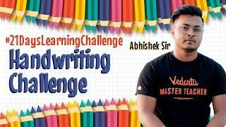 Handwriting Challenge By Abhishek Sir | 21 Days Learning Challenge | Learn During Lockdown | Vedantu