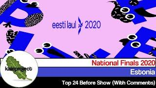 Estonia ESC Selection (Eesti Laul) 2020 Top 24 With Comments (Before Show)