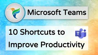 10 Microsoft Teams Shortcuts to Improve Productivity