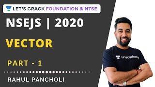Vector Part-1 | Maths | NSEJS 2020 | Rahul Pancholi