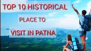 TOP 10 HISTORICAL PLACE TO VISIT PATNA