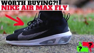 Worth Buying? $100 NIKE AIR MAX FLY Review + On Feet!