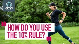 What Does The 10% Rule Mean For Running? | GTN Coach's Corner