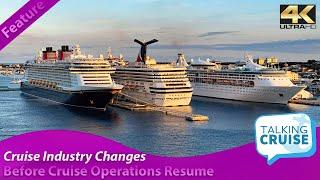 Cruise Industry Changes - Before Cruise Ships Resume in 2020