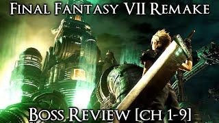 Boss Review - Final Fantasy 7 Remake [Ch. 1-9]