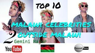 Top 10 malawi celebrities outside malawi - Gemini major
