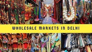 दिल्ली का थोक बाजार   Wholesale market of delhi   Top 10 wholesale Markets in delhi  