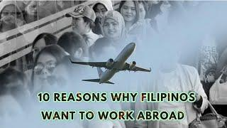 Top 10 Reasons Why Filipinos Want to Work Abroad.
