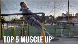 Top 5 fun muscle up you can do in street workout
