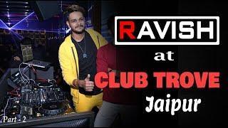 DJ Ravish at Club Trove, Jaipur   14 November 2019   Bala, Taki Taki, Pagaal & More   Live DJ Set