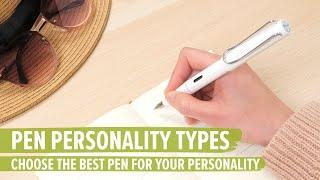 Pen Personality Types: Choose the Best Pen for Your Personality
