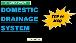 Top 30 MCQs. of Domestic Drainage System (Plumbing Service)