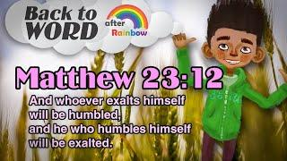 ★Matthew 23:12★ Memory Verse for Kids | Audio Bible | Kids Bible★ after Rainbow