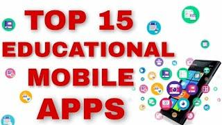 TOP 15 EDUCATIONAL MOBILE APPS || MUST WATCH - STUDENTS & TEACHERS
