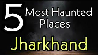 Top 5 Haunted Places In Jharkhand | Horror Files | Horror Stories | Scary Story | Haunted India