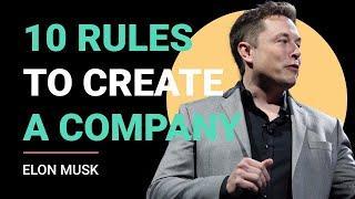 Elon Musk's 10 Rules toCreate a Company