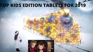 Top Kids Edition Tablet for 2019