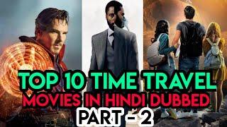 Top 10 Best TIME TRAVEL Movies in Hindi Dubbed Part - 2 | Hollywood Movies that have Time Travel