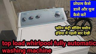 Whirlpool top load fully automatic washing machine programming foreign country washing machine