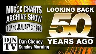 Top 10 Tracks From Jan 3, 1970 | The Music Charts Archive Show with Dan Cheney #DJNTV