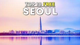 Top 10 FREE Things To Do in Seoul