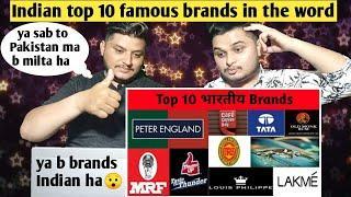 Pakistan reaction on Indian Top 10 famous brands in the word विश्व में भारतीय प्रसिद्ध ब्रांड