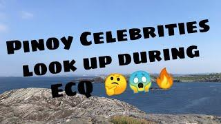 PINOY CELEBRITIES LOOK UP DURING ECQ