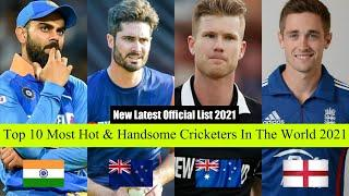 Top 10 Most Hot & Handsome Male Cricketers In The World 2021|Latest Video. 2021 Handsome Cricketers.