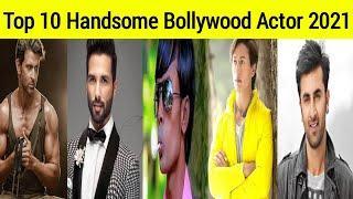 Top 10 Most Handsome Bollywood Actors 2021 | Most Handsome Indian Men