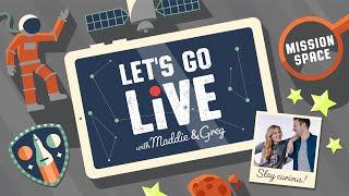 Mapping The Solar System   Mission Space   #11 LET'S GO LIVE with Maddie & Greg