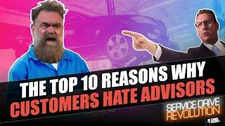 The Top 10 Reasons Why Customers Hate Service Advisors (Service Drive Revolution)