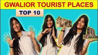Top 10 Tourist Places Of Gwalior Madhya Pradesh   Report Publish  