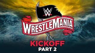 WrestleMania 36 Kickoff Part 2: April 5, 2020