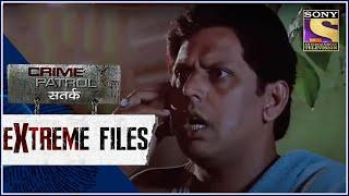 Crime Patrol - Extreme Files - पत्थर दिल - Full Episode