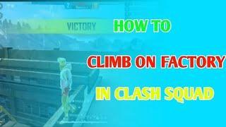 FREEFIRE|| CLASH SQUAD HIDING PLACE || FACTORY KA UPAR KAISE JAI || TIPS & TRICK FULL WATCH ||