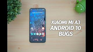 Xiaomi Mi A3 Android 10 Update- Issues/Problems (Bugs)