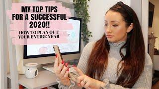 My top tips for a SUCCESSFUL 2020 | How to plan your entire YEAR | PRODUCTIVITY AND ORGANISATION