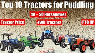 Top 10 Puddling Tractors 40 - 50 HP Category - Tractor Price, PTO HP - Khetigaadi, Tractor