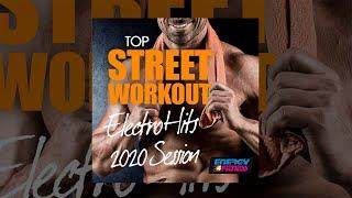 E4F - Top Street Workout Electro Hits 2020 Session - Fitness & Music 2020