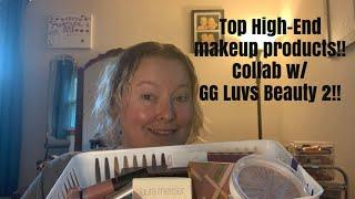 Top High End Make-Up Products- Collab with GG Luvs Beauty 2!