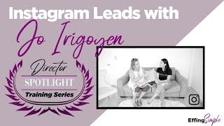 INSTAGRAM LEADS - Director Spotlight Training // HOW TO USE INSTAGRAM Part 3
