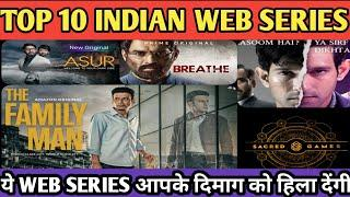 TOP 10 INDIAN WEB SERIES OF ALL TIME/ASUR,THE FAMILY MAN,MIRZAPUR,DELHI CRIMES/REVIEW BROTHERS//