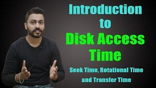 Disk Access Time with Example | Seek Time, Rotational Time and Transfer Time