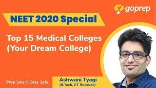 Top 15 Medical Colleges in India | Know all about your Dream College | Ashwani Tyagi | Goprep NEET