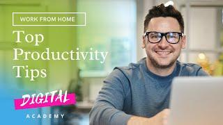 Top 10 Work from Home Productivity Tips