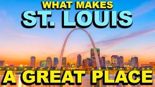 ST LOUIS, MISSOURI Top 10 - What makes this a GREAT place!