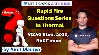Rapid Fire Questions (Round-1) | Thermal Questions and Answers | VIZAG 2020, BARC 2020 | Amit Maurya