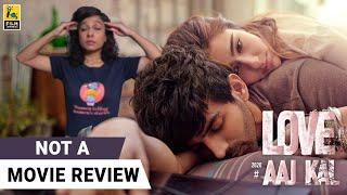 Love Aaj Kal   Not A Movie Review   Sucharita Tyagi   Film Companion