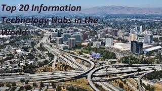 Top 20 Information Technology Hubs in the World.