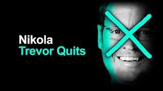 Nikola: Trevor Milton Quits (or gets thrown out)